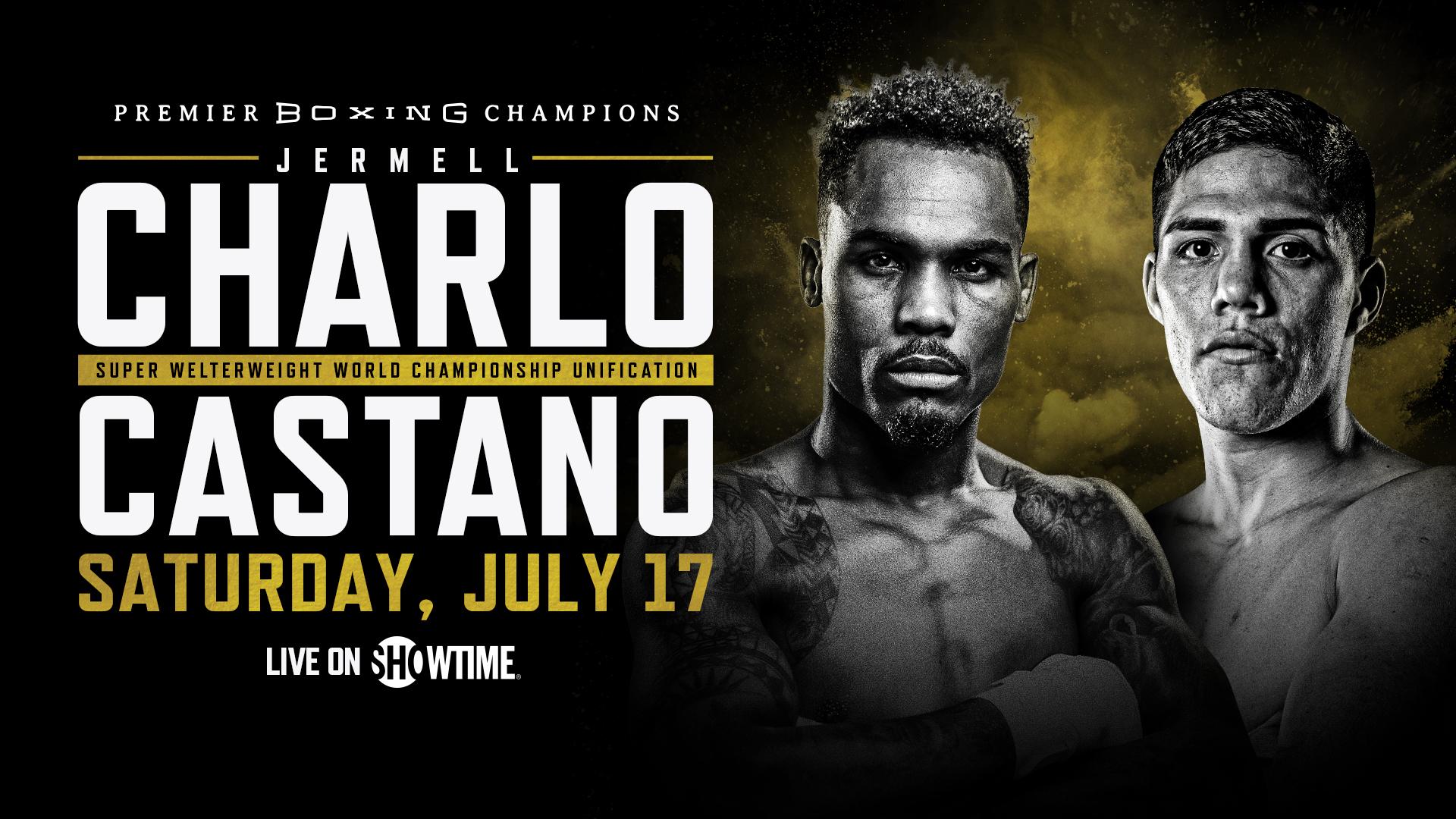 Watch PBC Jermell Charlo vs Brian Castano 2021 7/17/21