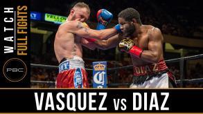 Vasquez vs Diaz full fight: July 16, 2016