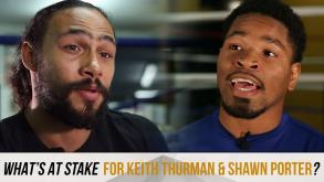 What's at stake for Keith Thurman and Shawn Porter on June 25?