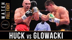 Huck vs Glowacki - Watch Full Fight   August 14, 2015