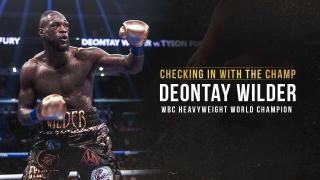Checking In With The Champ: Deontay Wilder   August 2019