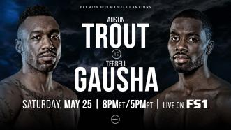 Austin Trout meets Terrell Gausha May 25 on FS1