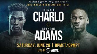 Middleweight Champ Jermall Charlo meets Brandon Adams June 29 on Showtime