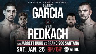 Two-Division Champ Danny Garcia faces Ivan Redkach Jan. 25 on SHOWTIME