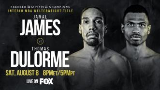 James vs Dulorme PREVIEW: August 8, 2020 | PBC on FOX