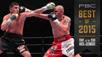 PBC Best of 2015: Fight of the Year - Huck vs Glowacki