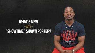 "Checking In With ""Showtime"" Shawn Porter 
