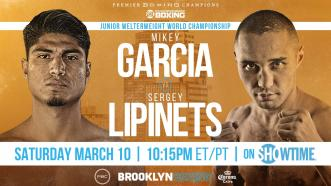 Garcia vs Lipinets Preview: March 10, 2018
