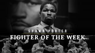 Fighter of the Week: Shawn Porter