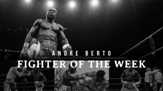 Fighter of the Week: Andre Berto