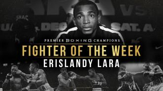 Fighter Of The Week: Erislandy Lara