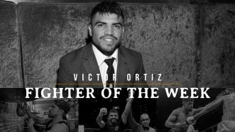 Fighter of the Week: Victor Ortiz