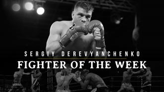 Fighter of the Week: Sergiy Derevyanchenko