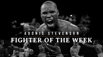 Fighter of the Week: Adonis Stevenson