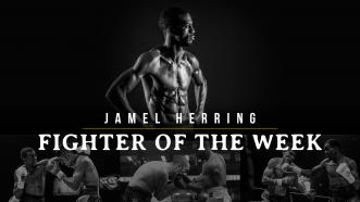 Fighter of the Week: Jamel Herring