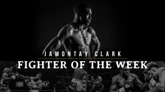 Fighter of the Week: Jamontay Clark