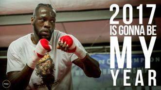 Deontay Wilder: 2017 Is Gonna Be My Year
