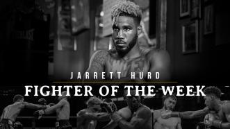 Fighter Of The Week: Jarrett Hurd
