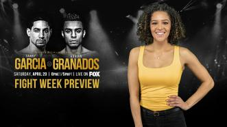 Garcia vs Granados - Fight Week Preview