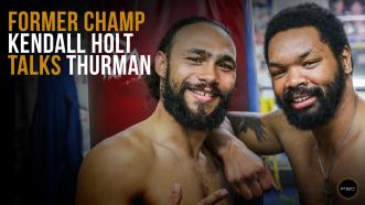 Former champ Kendall Holt talks Thurman