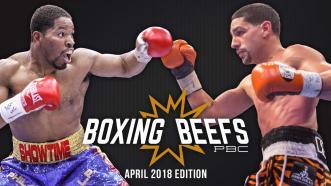 PBC Boxing Beefs: Shawn Porter vs Danny Garcia - April 2018 Edition