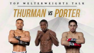 Top welterweights talk Thurman vs Porter on June 25