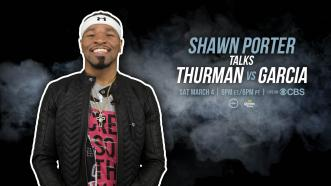 Shawn Porter Talks Thurman vs Garcia