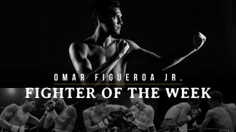 Fighter of the Week: Omar Figueroa Jr.