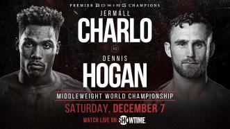 Charlo vs Hogan Preview: December 7, 2019 - PBC on Showtime