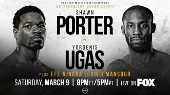 Porter vs Ugas PREVIEW: March 9, 2019 - PBC on FOX