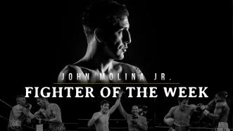 Fighter of the Week: John Molina Jr.
