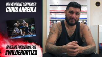 Chris Arreola gives his fight prediction for Wilder vs Ortiz 2