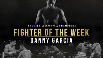 Fighter Of The Week: Danny Garcia
