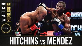 Hitchins vs Mendez - Watch Fight Highlights   December 12, 2020