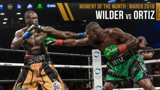 March 2018 Moment of the Month: Wilder vs Ortiz