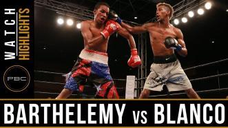 Barthelemy vs Blanco highlights: March 28, 2017