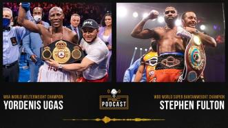 Yordenis Ugas, Stephen Fulton Jr. & An Epic Boxing Weekend | The PBC Podcast