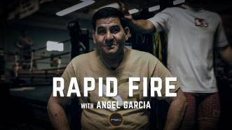 Rapid Fire with Angel Garcia