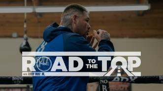 Road to the Top with Andy Ruiz Jr.