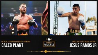 Caleb Plant, Jesus Ramos Jr. & More | The PBC Podcast