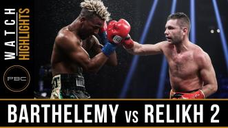 Barthelemy vs Relikh Highlights: PBC on SHOWTIME - March 10, 2018