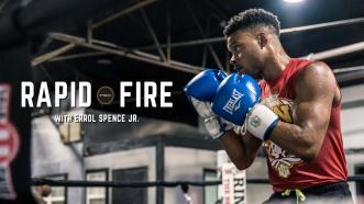 Rapid Fire with Errol Spence Jr.
