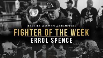 Fighter of the Week: Errol Spence Jr.