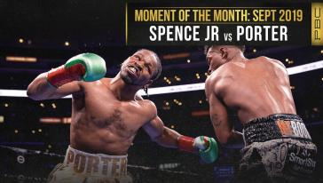 September 2019 Moment Of The Month - Spence vs Porter