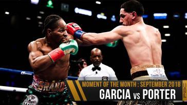 September 2018 Moment of the Month: Garcia vs Porter