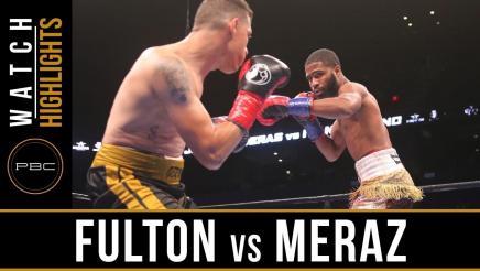 Fulton vs Meraz - Watch Video Highlights | September 30, 2018