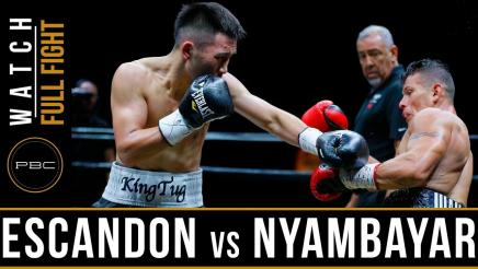 Escandon vs Nyambayar Full Fight: May 26, 2018 - PBC on FS1