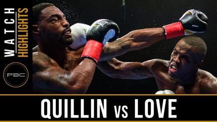 Quillin vs Love - Watch Video Highlights   August 4, 2018