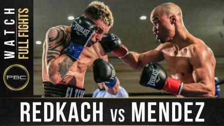Redkach vs Mendez Full Fight: May 2. 2017 - PBC on FS1