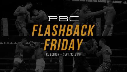 PBC Flashback Friday: KO Edition — September 30, 2018